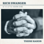 Single Release :: Rich Swanger (USA) :: These Hands :: VÖ 08.10.21